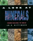 Book cover: 'A Look at Minerals: from Galena to Gold'