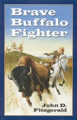 Book cover: 'Brave Buffalo Fighter'