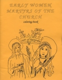 Book cover: 'Early Women Martyrs of the Church: Coloring book'