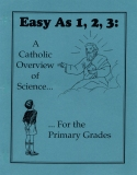 Book cover: 'Easy As 1, 2, 3: A Catholic Overview of Science For the Primary Grades'
