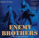Book cover: 'Enemy Brothers Audio Drama'