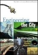 Book cover: 'Engineering the City: How Infrastructure Works'