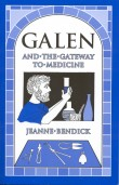 Book cover: 'Galen and the Gateway to Medicine'