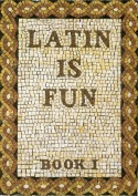 Book cover: 'Latin is Fun, Book 1'