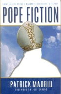 Book cover: 'Pope Fiction: Answers to 30 Myths and Miconceptions about the Papacy'