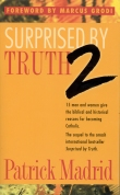 Book cover: 'Surprised by Truth 2: 15 Men and Women Give the Biblical and Historical Reasons for Becoming Catholic'