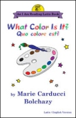 Book cover: 'What Color Is It?/Quo colore est?: An I Am Reading Latin Book'