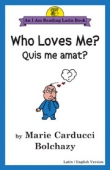 Book cover: 'Who Loves Me?/Quis me amat?: An I Am Reading Latin Book'