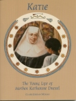 Book cover: 'Katie: The Young Life of Mother Katherine Drexel'