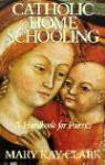 Book cover: 'Catholic Homeschooling'