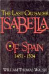 Book cover: 'The Last Crusader: Isabella of Spain'