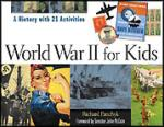 Book cover: 'World War II for Kids: A History with 21 Activities'
